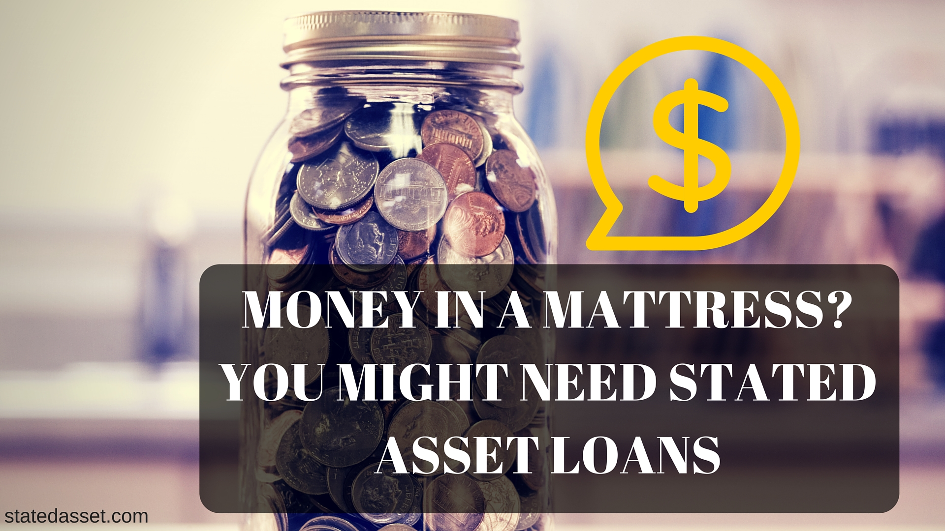 Money In A Mattress- You Might Need Stated Loans---STATEDASSET.COM.jpg